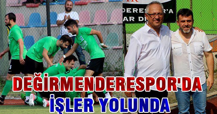 DEĞİRMENDERESPOR'DA İŞLER YOLUNDA
