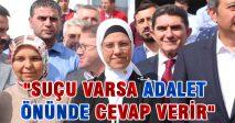 """""""SUÇU VARSA ADALET ÖNÜNDE CEVAP VERİR"""""""