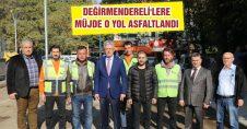 DEĞİRMENDERELİ'LERE MÜJDE O YOL ASFALTLANDI