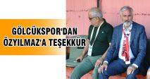 GÖLCÜKSPOR'DAN ÖZYILMAZ'A TEŞEKKÜR
