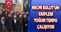 NECMİ BULUT'UN EKİPLERİ YOĞUN TEMPO ÇALIŞIYOR