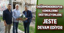 DEĞİRMENDERESPOR KENDİLERİNİ DESTEKLEYENLERE JESTE DEVAM EDİYOR