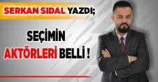 SEÇİMİN AKTÖRLERİ BELLİ!