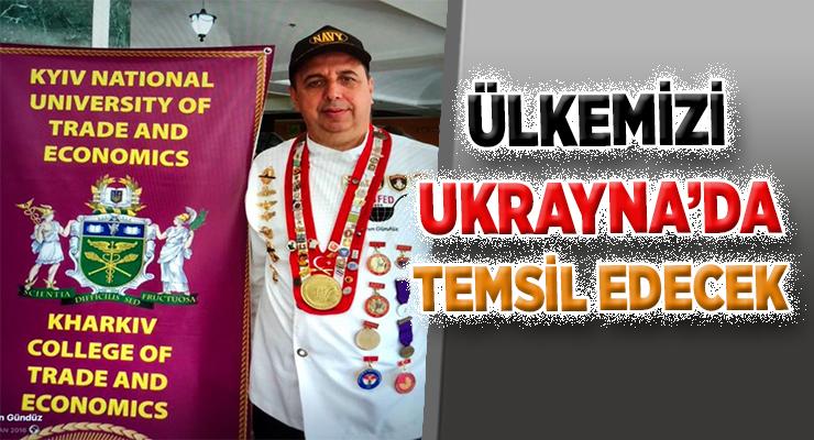 ÜLKEMİZİ UKRAYNA'DA TEMSİL EDECEK