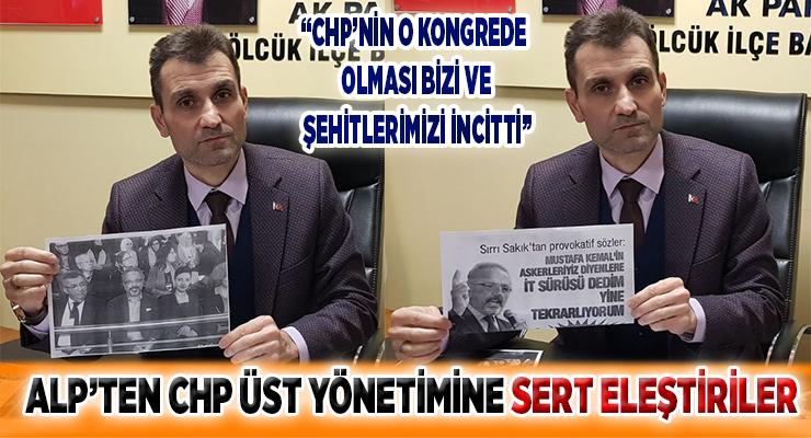 ALP'TEN CHP ÜST YÖNETİMİNE SERT ELEŞTİRİLER