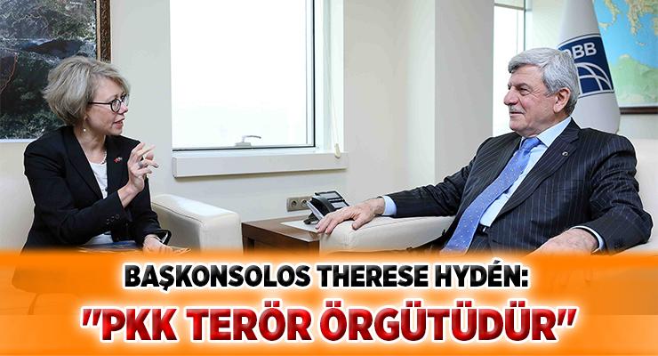 """BAŞKONSOLOS THERESE HYDÉN: """"PKK TERÖR ÖRGÜTÜDÜR"""""""