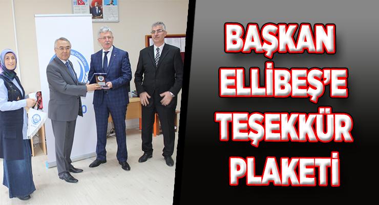 BAŞKAN ELLİBEŞ'E TEŞEKKÜR PLAKETİ