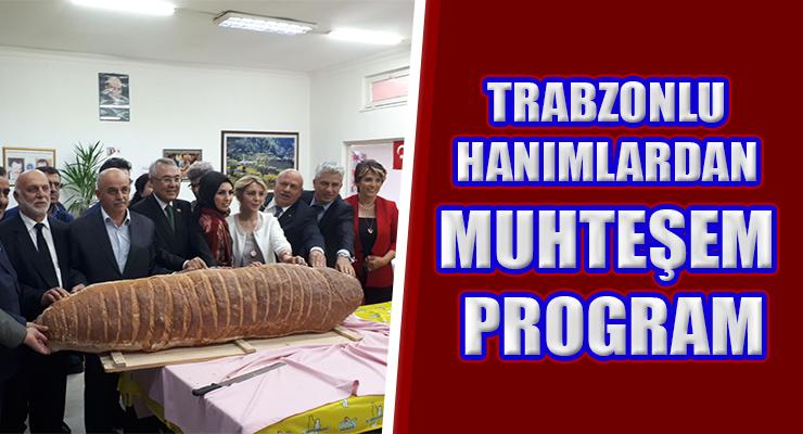 TRABZONLU HANIMLARDAN MUHTEŞEM PROGRAM