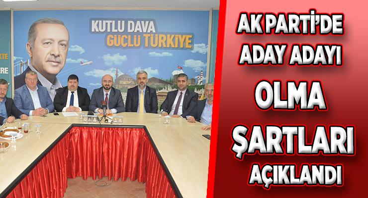 AK PARTİ'DE ADAY ADAYI OLMA ŞARTLARI AÇIKLANDI