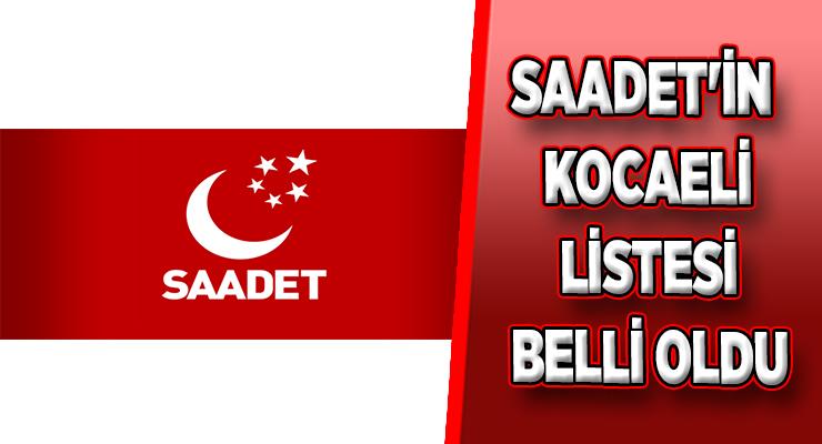 SAADET'İN LİSTESİ BELLİ OLDU