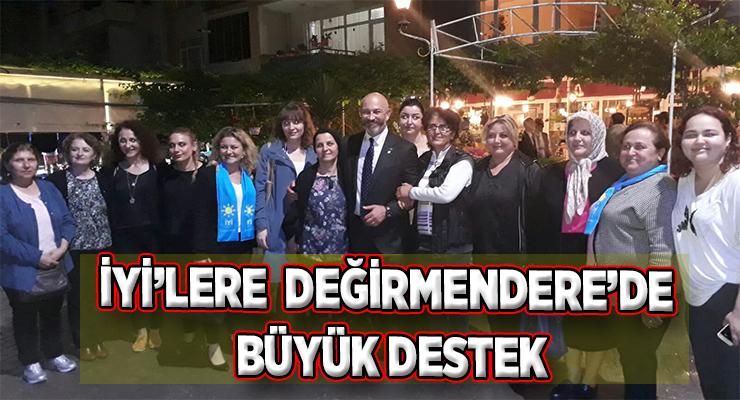İYİ'LERE DEĞİRMENDERE'DE BÜYÜK DESTEK