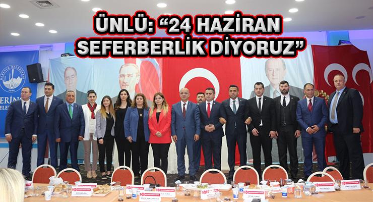 """ÜNLÜ: """"24 HAZİRAN SEFERBERLİK DİYORUZ"""""""