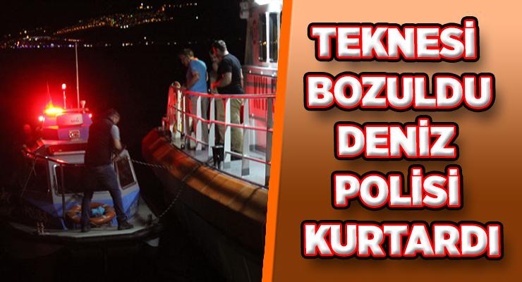 TEKNESİ BOZULDU DENİZ POLİSİ KURTARDI