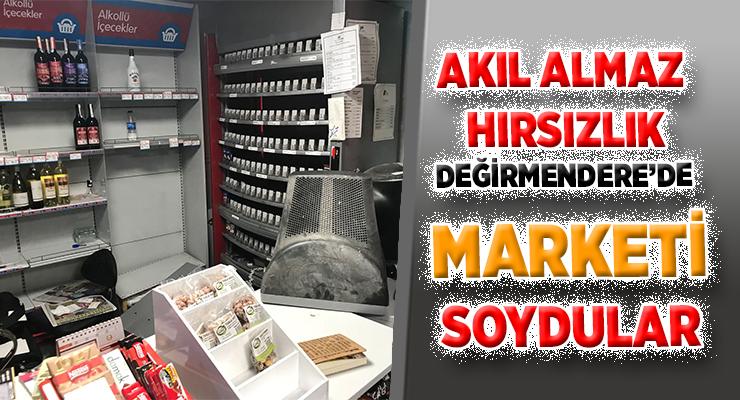 DEĞİRMENDERE'DE MARKETİ SOYDULAR