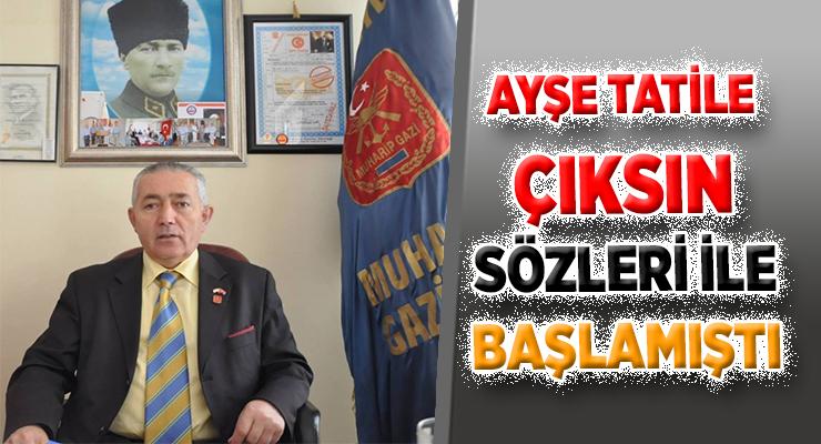 """""""AYŞE TATİLE ÇIKSIN"""" SÖZLERİ İLE BAŞLAMIŞTI"""