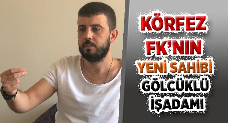 KÖRFEZ FK'NIN YENİ SAHİBİ GÖLCÜKLÜ