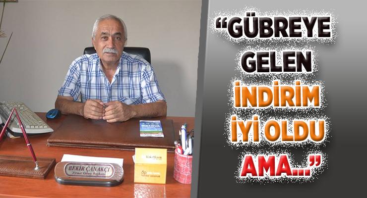 """""""GÜBREYE GELEN İNDİRİM İYİ OLDU AMA…"""""""