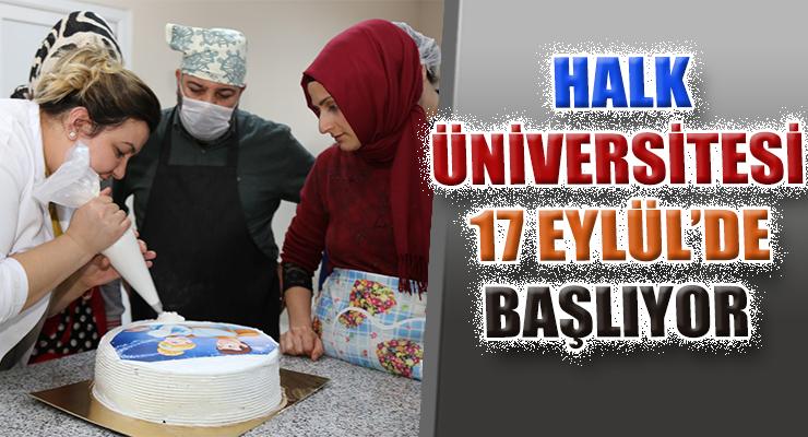 HALK ÜNİVERSİTESİ 17 EYLÜL'DE BAŞLIYOR