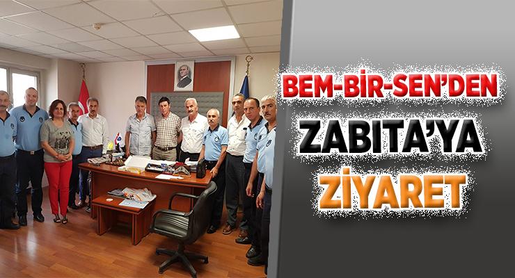 BEM-BİR-SEN'DEN ZABITA'YA ZİYARET