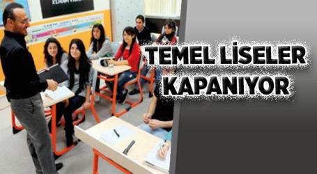 TEMEL LİSELER KAPANIYOR