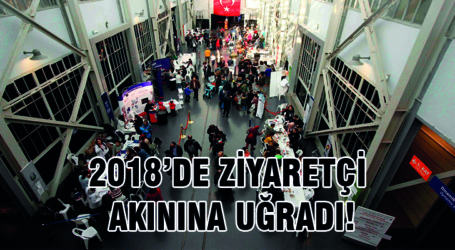 2018'DE ZİYARETÇİ AKININA UĞRADI!
