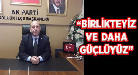 """""""BİRLİKTEYİZ VE DAHA GÜÇLÜYÜZ"""""""