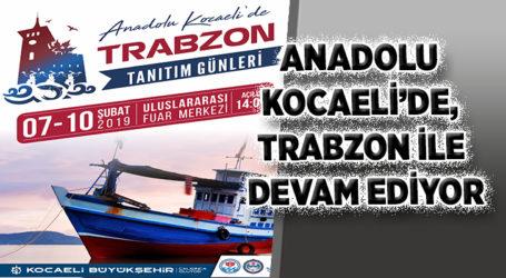 ANADOLU KOCAELİ'DE, TRABZON İLE DEVAM EDİYOR