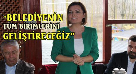 """""""BELEDİYENİN TÜM BİRİMLERİNİ GELİŞTİRECEĞİZ"""""""