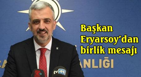 Başkan Eryarsoy'dan birlik mesajı