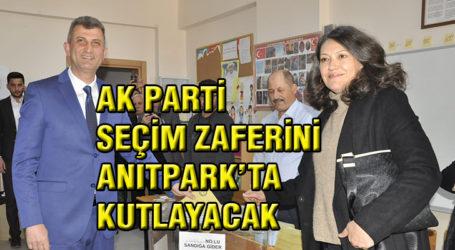 AK PARTİ SEÇİM ZAFERİNİ ANITPARK'TA KUTLAYACAK