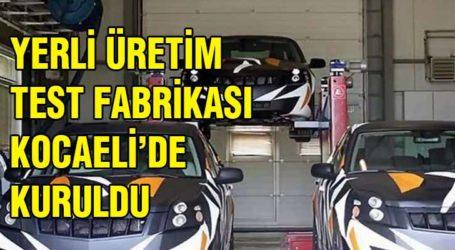 YERLİ ÜRETİM TEST FABRİKASI KOCAELİ'DE