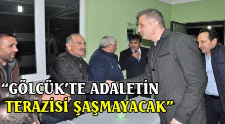 """""""GÖLCÜK'TE ADALETİN TERAZİSİ ŞAŞMAYACAK"""""""