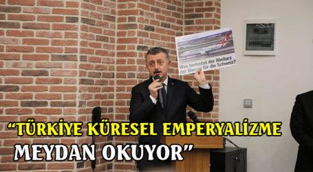 """""""TÜRKİYE KÜRESEL EMPERYALİZME MEYDAN OKUYOR"""""""