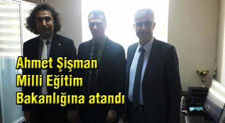 Ahmet Şişman Milli Eğitim Bakanlığına atandı