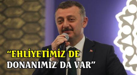 """""""EHLİYETİMİZ DE DONANIMIZ DA VAR"""""""