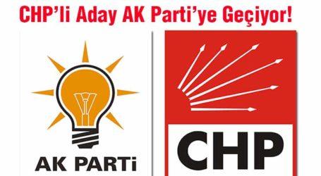 CHP'li Aday AK Parti'ye Geçiyor!