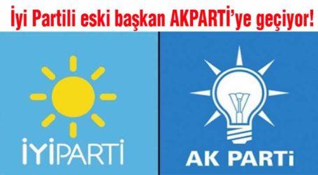 İyi Partili eski başkan AKPARTİ'ye geçiyor!