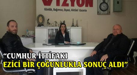 """""""CUMHUR İTTİFAKI EZİCİ BİR ÇOĞUNLUKLA SONUÇ ALDI"""""""