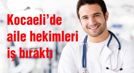 Kocaeli'de aile hekimleri iş bıraktı