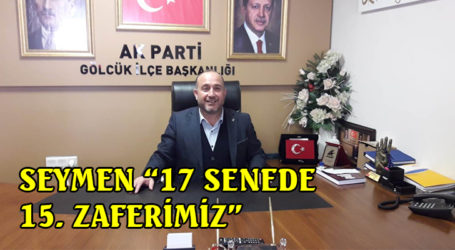 "SEYMEN ""17 SENEDE 15. ZAFERİMİZ"