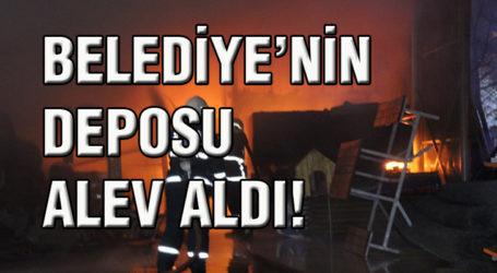 BELEDİYE'NİN DEPOSU ALEV ALDI!