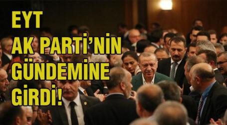 EYT AK PARTİ'NİN GÜNDEMİNE GİRDİ!