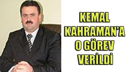 KEMAL KAHRAMAN'A O GÖREV VERİLDİ