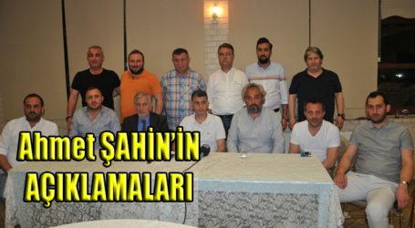 Ahmet ŞAHİN'iN AÇIKLAMALARI