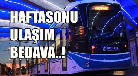 HAFTASONU ULAŞIM BEDAVA..!