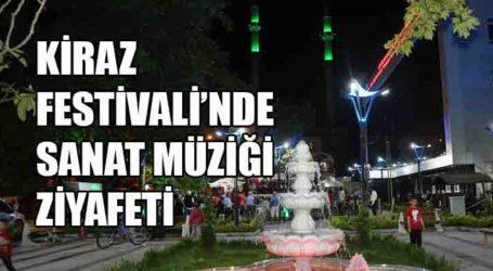 HALIDERE'DE KİRAZ FESTİVALİ'NDE SANAT MÜZİĞİ ZİYAFETİ