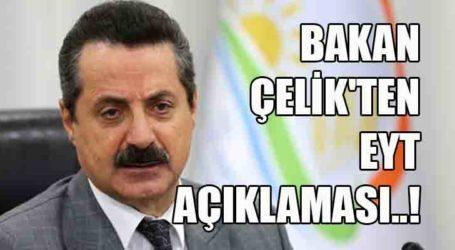 BAKAN ÇELİK'TEN  EYT AÇIKLAMASI..!