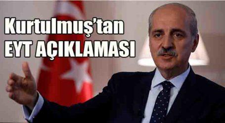 AK Partili Kurtulmuş, EYT ile ilgili şunları söyledi: