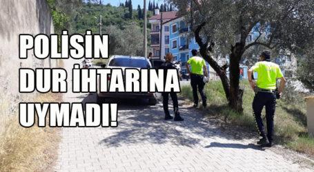 POLİSİN DUR İHTARINA UYMADI!