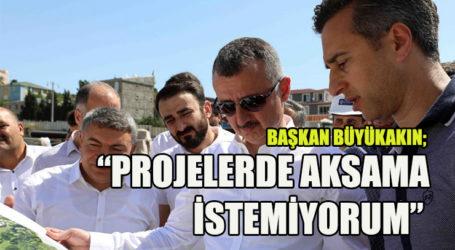 """""""PROJELERDE AKSAMA İSTEMİYORUM"""""""